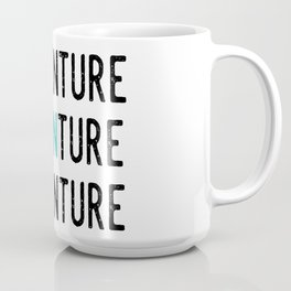 Adventure Advanture Coffee Mug