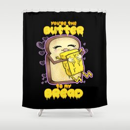 You're The Butter To My Bread | Love Breakfast Shower Curtain