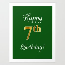"Elegant ""Happy 7th Birthday!"" With Faux/Imitation Gold-Inspired Color Pattern Number (on Green) Art Print"