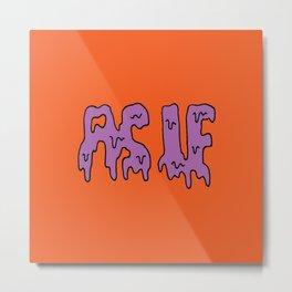 As If Slime -- Orange Metal Print