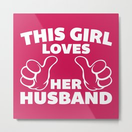 This Girl Loves Husband Quote Metal Print