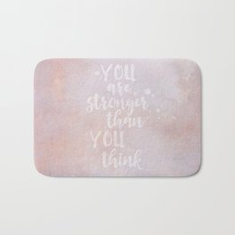 You Are Stronger Than You Think motivational quote Bath Mat