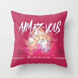 Aimez-vous Throw Pillow