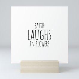 Earth laughs in flowers Mini Art Print