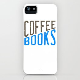 """""""Coffee Books and Social Justice"""" tee design made for both coffee and book lovers out there!  iPhone Case"""