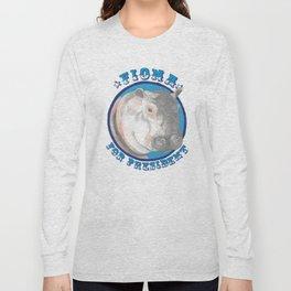 Fiona for President Long Sleeve T-shirt
