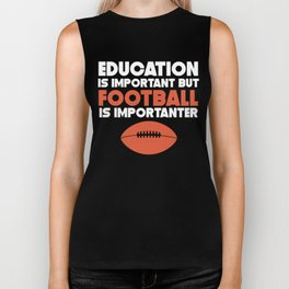 Education Is Important But Football Is Importanter Biker Tank