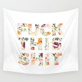 Flowery Language: Fuck This Shit Wall Tapestry