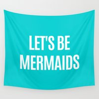 mermaids Wall Tapestries featuring Let's Be Mermaids (Turquoise) by CreativeAngel