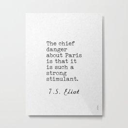 T. S. Eliot quote about Paris Metal Print