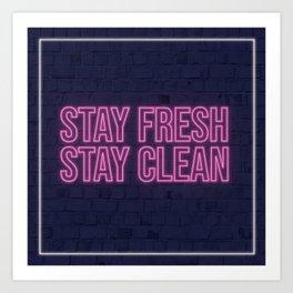 stay fresh stay clean Art Print