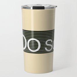 TooSoftTooLoud Travel Mug