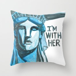 Lady Liberty - I'm With Her Throw Pillow