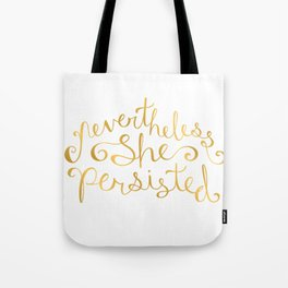 Nevertheless, She Persisted - Faux Gold Foil Tote Bag