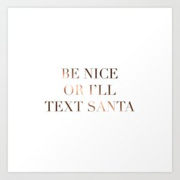 Be Nice Or I'll Text Santa Art Print