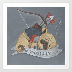 Sir Snores-A-Lot Art Print