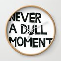 Never A Dull Moment  by juliahendrickson