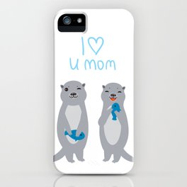 I Love You Mom. Funny grey kids otters with fish. Gift card for Mothers Day. iPhone Case