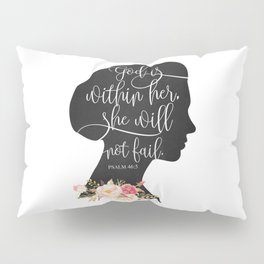 God with Within Her Pillow Sham