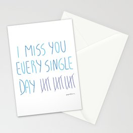 I miss you every single day Stationery Cards