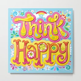 Think Happy - Colorful Hand-Lettering Mantra Art by Thaneeya McArdle Metal Print