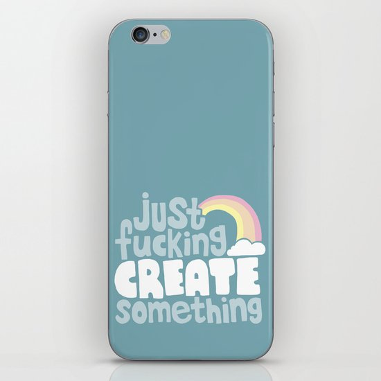 Just Fucking Create Something iPhone & iPod Skin