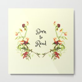 Born to Read Floral Metal Print