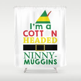 Cotton Headed NinnyMuggins Shower Curtain