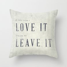 If you don't love it… A PSA for stressed creatives. Throw Pillow