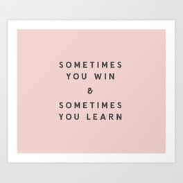 YOU LEARN Art Print