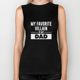 My Favorite Villain is My Dad Funny Graphic T-shirt Biker Tank