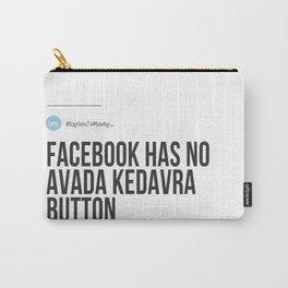 Facebook Has No Avada Kedavra Button (#ExplainToMeWhy) Carry-All Pouch