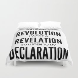 YOU WANT A REVOLUTION I WANT A REVELATION  SO LISTEN TO MY DECLARATION Duvet Cover