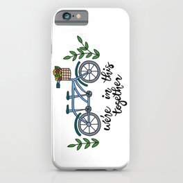 We're In This Together Tandem Bicycle  iPhone Case