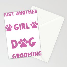 JUST ANOTHER ORDINARY GIRL WHO LOVES DOG GROOMING Stationery Cards