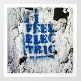 I Feel Electric Art Print