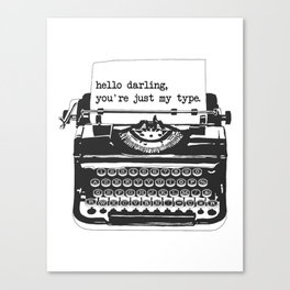 You're Just My Type Vintage Typewriter - Black and White Canvas Print