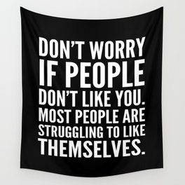Don't Worry If People Don't Like You (Black) Wall Tapestry