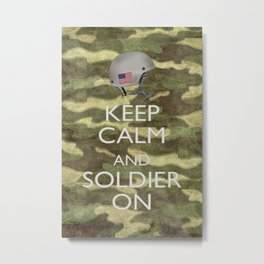 Keep Calm and Soldier On Metal Print