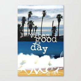 Good vibes good days Canvas Print