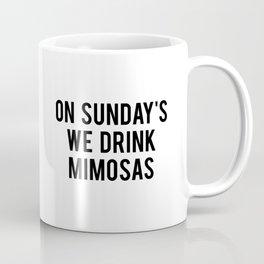 On sundays we drink mimosas Coffee Mug