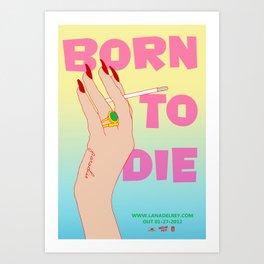 Born To Die Art Print