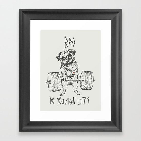 Do You Even Lift Framed Art Print