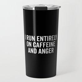 Caffeine And Anger Funny Quote Travel Mug