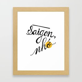 Saigon, nhớ Framed Art Print