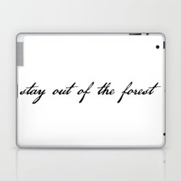 stay out of the forest Laptop & iPad Skin