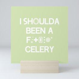 I shoulda been a * celery Mini Art Print