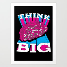 Think Big - A Positive Attitude Art Print