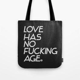 Love Has No Fucking Age Tote Bag
