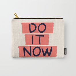 DO IT NOW #society6 #motivational Carry-All Pouch